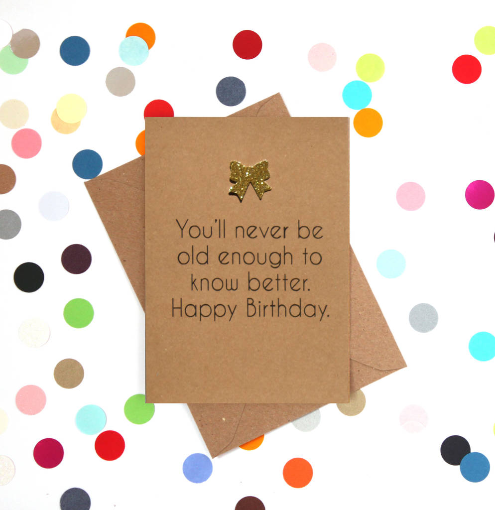 'Never Old Enough' Funny Birthday Card