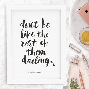 'Don't Be Like The Rest Of Them Darling' Chanel Quote