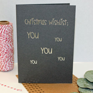 'Christmas Wishlist; You You You You' Christmas Card - cards & wrap