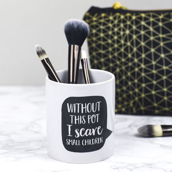 'without this pot' make up brush holderbespoke verse