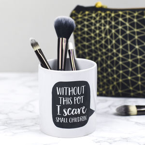 'Without This Pot' Make Up Brush Holder - bags & purses