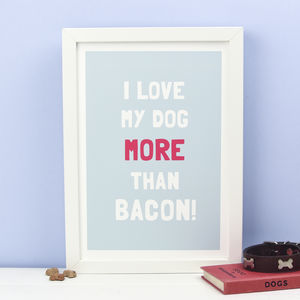 'More Than Bacon' Print - posters & prints