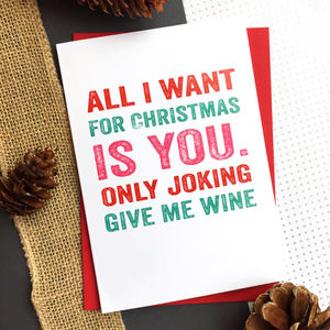 All I Want For Christmas Is Wine Funny Card - cards & wrap