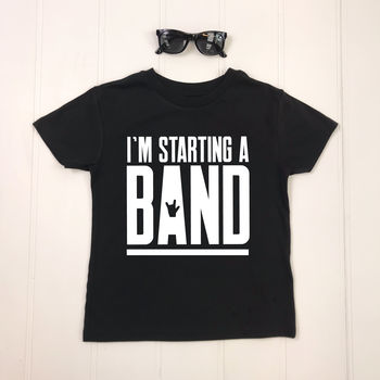 I'm Starting A Band Kids T Shirt
