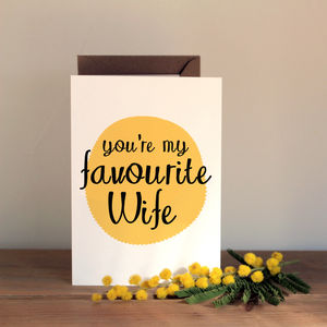 'You're My Favourite Wife' Card - anniversary cards