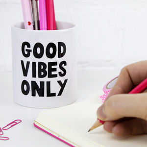 'Good Vibes Only' Pen Pot - desk accessories
