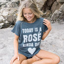 Rosé Kinda Day Women's Slogan T Shirt