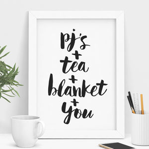 'Pj's Tea Blanket And You' Typography Print - summer sale