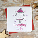 'Mummy To Be' Fun Character Christmas Card
