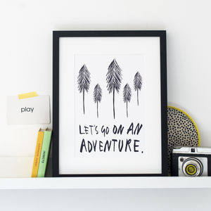 'Lets Go On An Adventure' Print