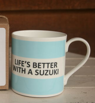 'Life's Better With A Suzuki' Coasters And China Mugs