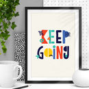 'Keep Going' Colourful Typography Print