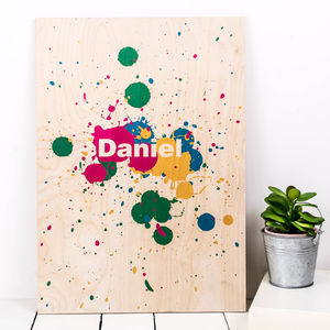 Personalised Paint Splatter Wooden Print - modern & abstract