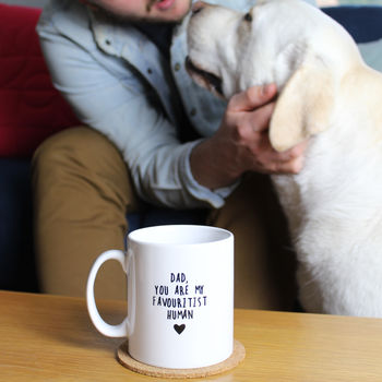 Dad You Are My Favouritist Human, Personalised Dog Mug