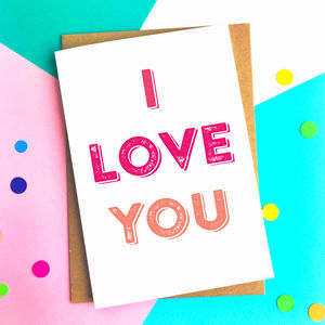 I Love You Greetings Card - anniversary cards