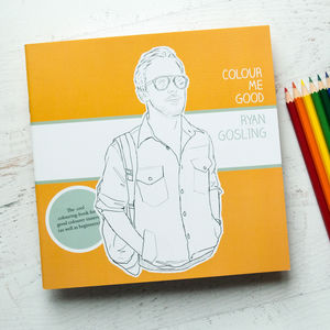Ryan Gosling Colouring Book By Colour Me Good - colouring books