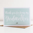 'Thank You For Being My Godmother' Card