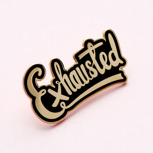 'Exhausted' Enamel Pin