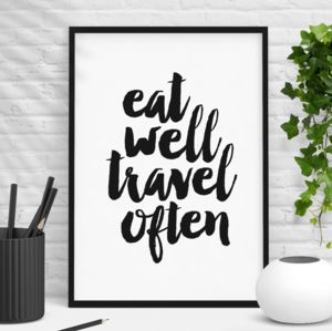 'Eat Well Travel Often' Typography Poster - typography
