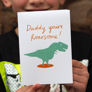 'Daddy You're Roarsome' Father's Day Or Birthday Card - birthday cards
