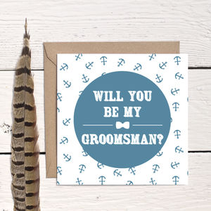 'Will You Be My Groomsman' Nautical Card - be my bridesmaid?