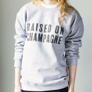 Raised On Champagne Sweatshirt - sweatshirts & hoodies