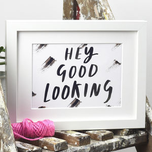'Hey Good Looking' Print
