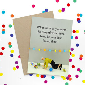 Marbles Funny Birthday Card