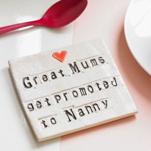 'Great Mums Get Promoted To Nanny' Coaster - home