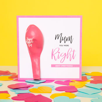 Mum You Were Right Mother's Day Balloon Card