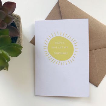 'Daddy You are My Sunshine' Father's Day Card