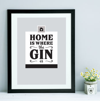 'Home Is Where The Gin Is' No Two Print