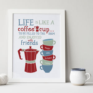 Personalised 'Life Is Like A Coffee Cup' Print - prints for christmas