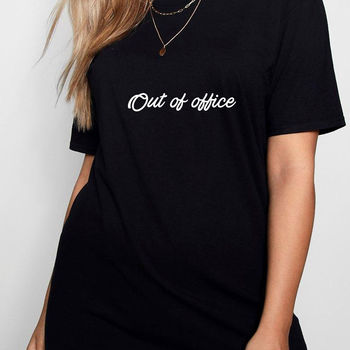 Out Of Office Womens Slogan T Shirt
