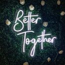 'Better Together' Neon LED Sign