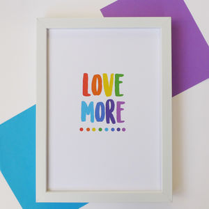 Colourful 'Love More' Typography Print - posters & prints