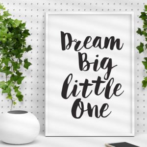 'Dream Big Little One' Black White Children Wall Print - pictures & prints for children