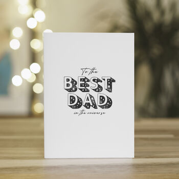 'Best Dad In The Universe' Greetings Card