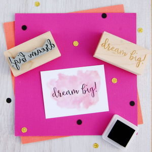 Dream Big! Sentiment Rubber Stamp