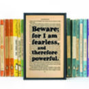 Book Lover 'Beware For I Am Fearless' Quote Print