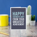 'Greatest Achievement' Funny Father's Day Card