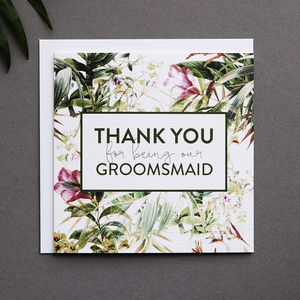 'Thank You For Being Our Groomsmaid' Card