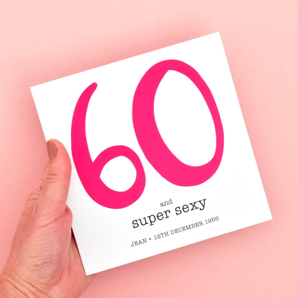 60 And Sexy Pink Birthday Card Personalised With Name Date Of Birth