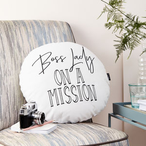 'Boss Lady On A Mission' Monochrome Round Cushion