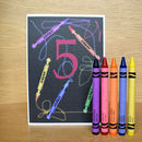 Scribbling Crayons 5th Birthday Card