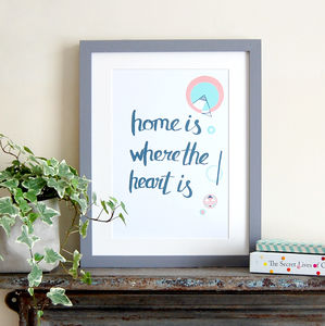 Home Is Where The Heart Is, New Home Print - family & home