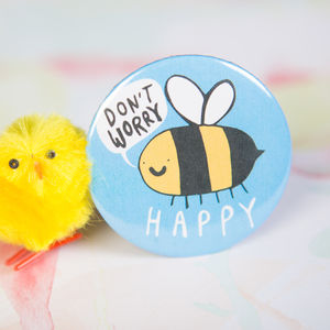 'Don't Worry Bee Happy' Badge - pins & brooches