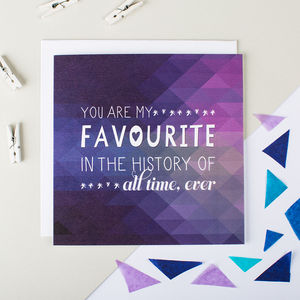 'Favourite In History' Geometric Valentine's Card - anniversary cards
