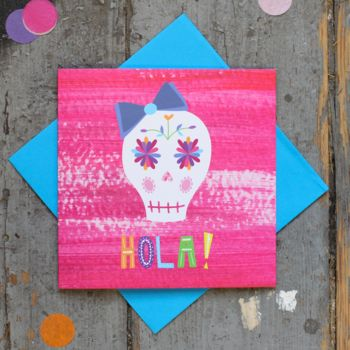 Hola! Candy Skull Day Of The Dead Card