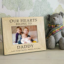 Personalised 'Our Hearts Belong To Daddy' Photo Frame